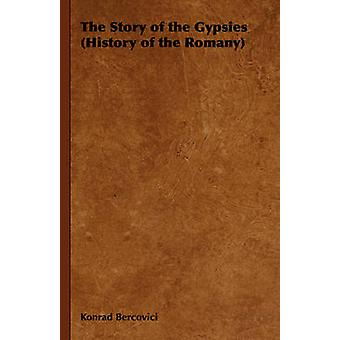 The Story of the Gypsies History of the Romany by Bercovici & Konrad