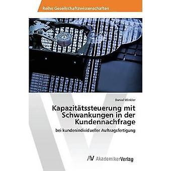 Kapazittssteuerung mit Schwankungen in der Kundennachfrage door Winkler Daniel