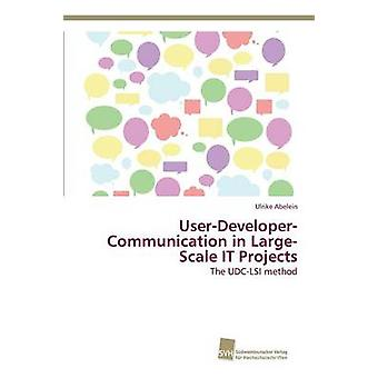 UserDeveloperCommunication in LargeScale IT Projects by Abelein Ulrike