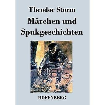 Mrchen und Spukgeschichten by Storm & Theodor