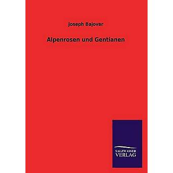 Bajovar ・ ジョセフによって Alpenrosen Und Gentianen