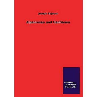 Alpenrosen Und Gentianen door Bajovar & Joseph