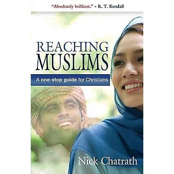 Het bereiken van moslims-een one-stop gids voor christenen door Inkeping Chatrath-
