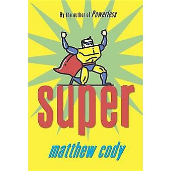 Super by Matthew Cody - 9780375872914 Book