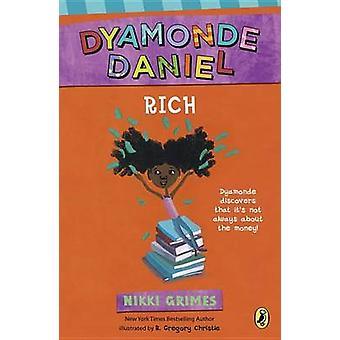 Rich - A Dyamonde Daniel Book by Nikki Grimes - R Gregory Gregory Chri