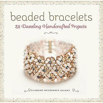 Beaded Bracelets - 25 Dazzling Handcrafted Projects by Claudine McCorm
