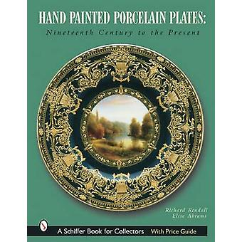 Hand-painted Porcelain Plates - Nineteenth Century to the Present by R