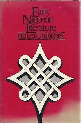 Early Nigerian Literature by Bernth Lindfors - 9780841907409 Book