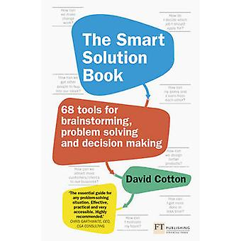 The Smart Solution Book - 68 Tools for Brainstorming - Problem-Solving