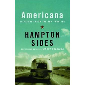 Americana - Dispatches from the New Frontier by Sides Hampton - 978140