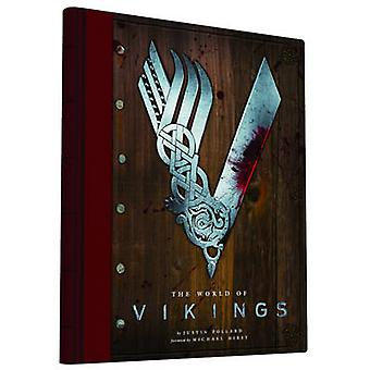 The World of Vikings by Justin Pollard - Michael Hirst - 978145214545