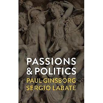 Passions and Politics by Passions and Politics - 9781509532742 Book
