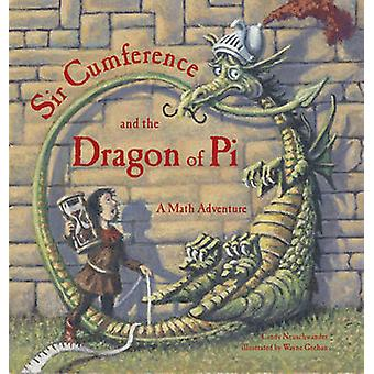 Sir Cumference and the Dragon of Pi - A Math Adventure by Cindy Neusch