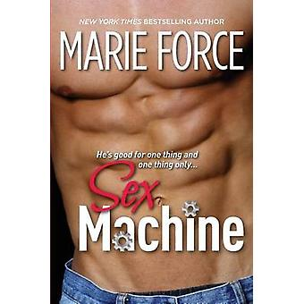 Sex Machine - A Standalone Contemporary Romance by Marie Force - 97819