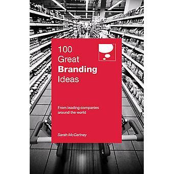 100 Great Branding Ideas by Sarah McCartney - 9789814351218 Book