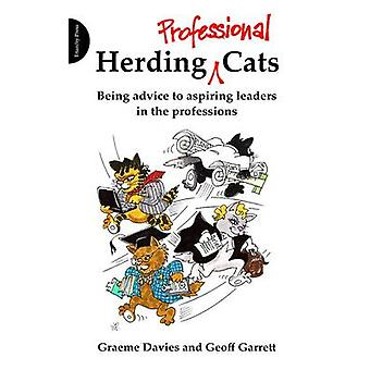 Herding Professional Cats - Being Advice to Aspiring Leaders in the Pr