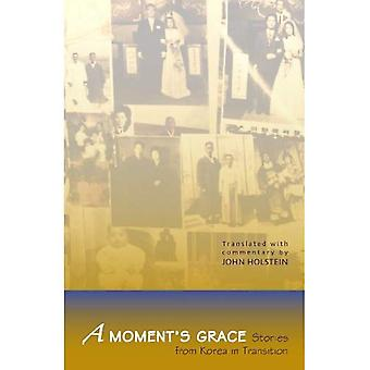 A  Moment's Grace: Stories from Korea in Transition (Cornell East Asia Studies)