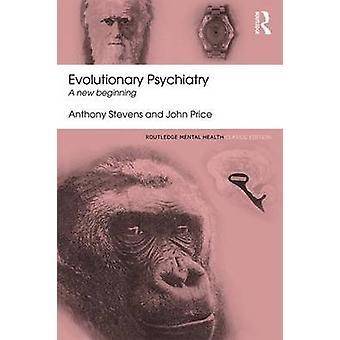 Evolutionary Psychiatry by Anthony Stevens