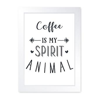 Coffee Is My Spirit Animal, Quality Framed Print - Kitchen Cafe Dining Home Food