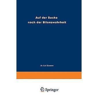 Auf der Suche nach der Bilanzwahrheit by Zimmerer & Carl