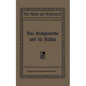 Das Buchgewerbe Und Die Kultur Sechs Vortrage Gehalten Im Auftrage Des Deutschen Buchgewerbevereins Im Winter 1907 by Focke & R.