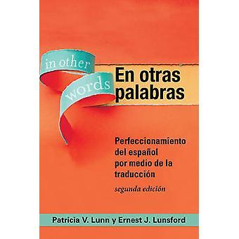 Sv otras palabras Perfeccionamiento del espaol por medio de la traduccin av Lunn & Patricia V.