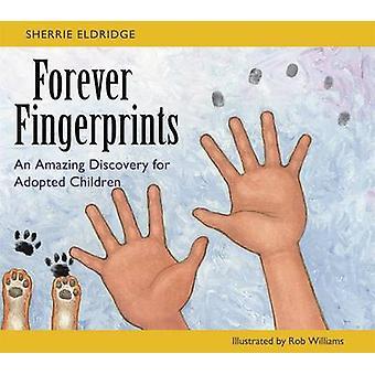 Forever Fingerprints by Sherrie Eldridge & Rob Williams