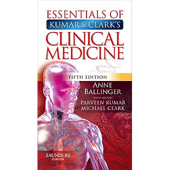 Essentials of Kumar and Clark's Clinical Medicine 5e (Pocket Essentials) (Paperback) by Ballinger Anne B.