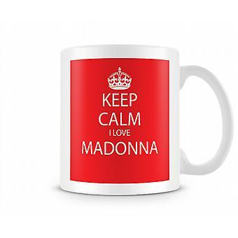 Hålla lugna jag älskar Madonna tryckt mugg