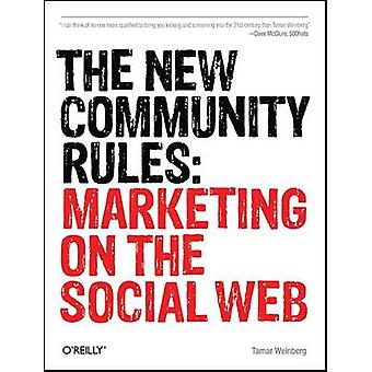 The New Community Rules - Marketing on the Social Web by Tamar Weinber