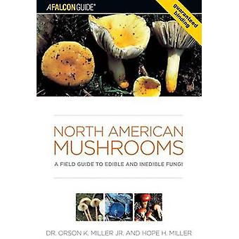 North American Mushrooms - A Field Guide to Edible and Inedible Fungi