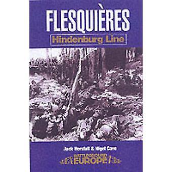 Bitwa o grzbiet Flesquieres przez Jack Horsfalla - Nigel jaskini - 9780