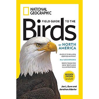 Field Guide to the Birds of North America 7th edition by Jon L. Dunn