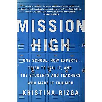 Mission High - One School - How Experts Tried to Fail it - and the Stu