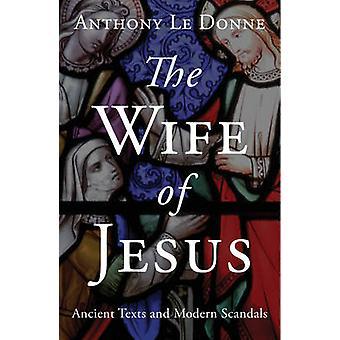 La esposa de Jesús - textos antiguos y modernos escándalos por Anthony Le Do