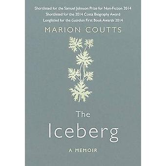 The Iceberg - A Memoir (Main) by Marion Coutts - 9781782393504 Book