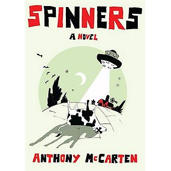 Spinners by Anthony McCarten - 9781846880353 Book