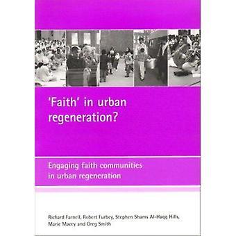 ¿Fe en la regeneración urbana? -Participación de las comunidades de fe en Reg urbano