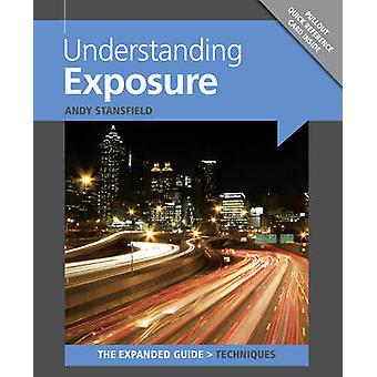 Understanding Exposure by Andy Stansfield - 9781906672997 Book