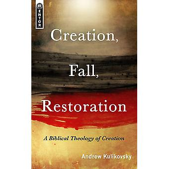 Creation - Fall - Restoration by Andrew Kulivosky - 9781845504465 Book