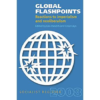 Global Flashpoints - Reactions to Imperialism and Neoliberalism - Soci