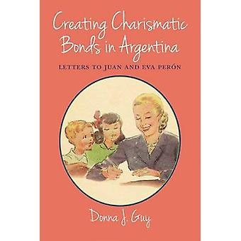 Creating Charismatic Bonds in Argentina - Letters to Juan and EVA Pero
