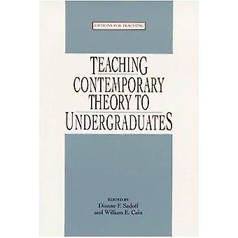 Teaching Contemporary Theory to Undgraduates by Dianne F. Sadoff - Wi