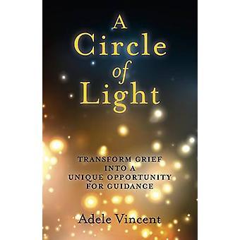 Ein Kreis aus Licht - Transformation Trauer in eine einzigartige Gelegenheit für Guid