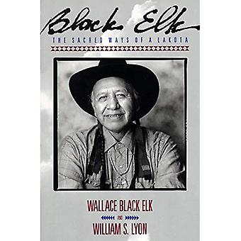 Black Elk: Sacred Ways of a Lakota (Religion and Spirituality)