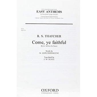 Come ye faithful: For SATB Choir and Organ