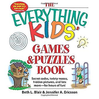 The Everything(r) Kids Games and Puzzles Book: Secret Codes, Twisty Mazes, Hidden Pictures, and Lots More-for Hours of Fun!