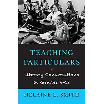 Teaching Particulars: Literary Conversations in Grades 6-12