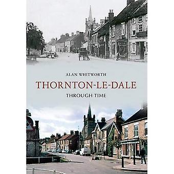 Thornton-Le-Dale à travers le temps