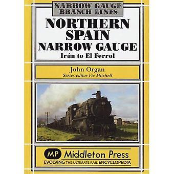 Northern Spain Narrow Gauge: Iru'n to El Ferrol
